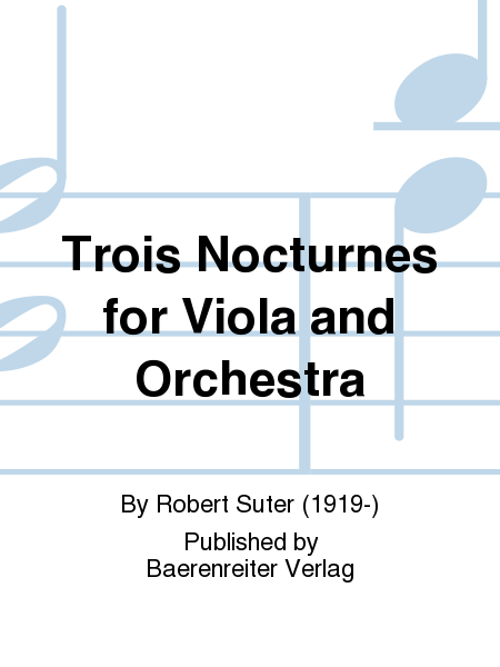 Trois Nocturnes for Viola and Orchestra