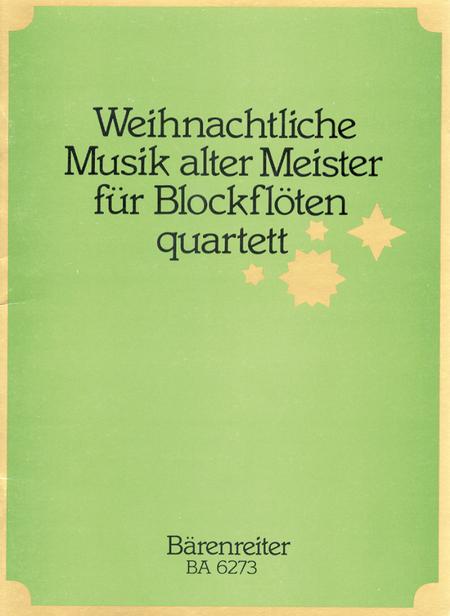 Weihnachtliche Musik alter Meister for Recorder Quartet