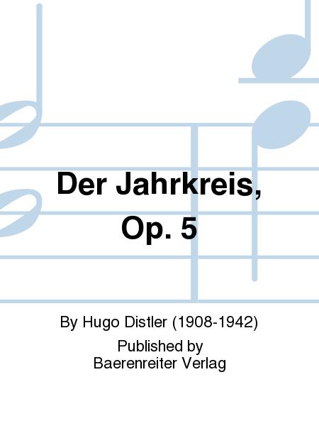 Der Jahrkreis, Op. 5