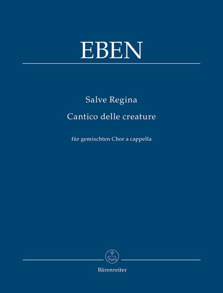 Salve regina / Cantico delle creature for Mixed Choir a cappella