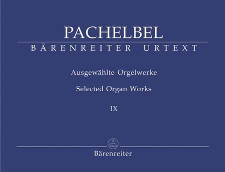 Selected Organ Works, Volume 9