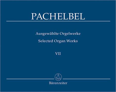 Selected Organ Works, Volume 7