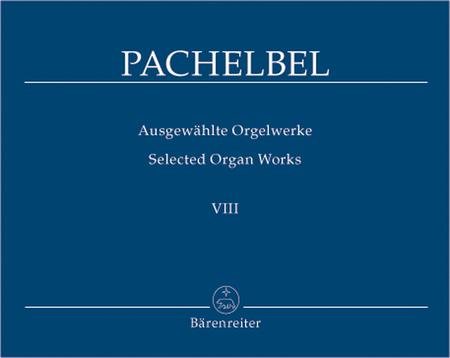 Selected Organ Works, Volume 8