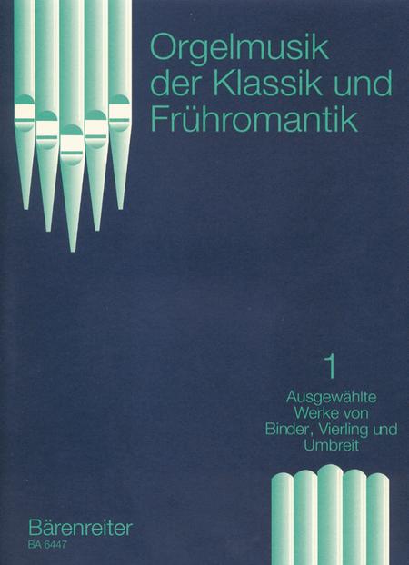 Orgelmusik der Klassik und Fruhromantik, Band 1