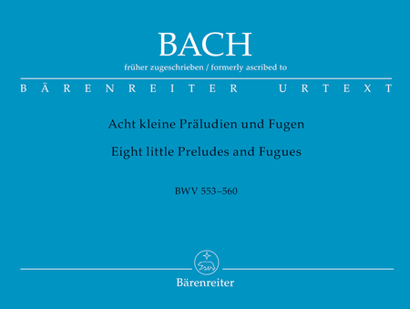 Eight Little Preludes & Fugues - Formerly Attributed To Johann Sebastian Bach