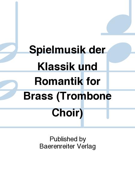 Spielmusik der Klassik und Romantik for Brass (Trombone Choir)