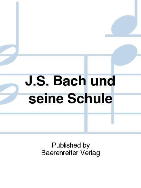 J.S. Bach und seine Schule