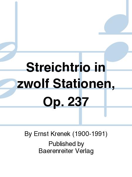 Streichtrio in zwolf Stationen, Op. 237