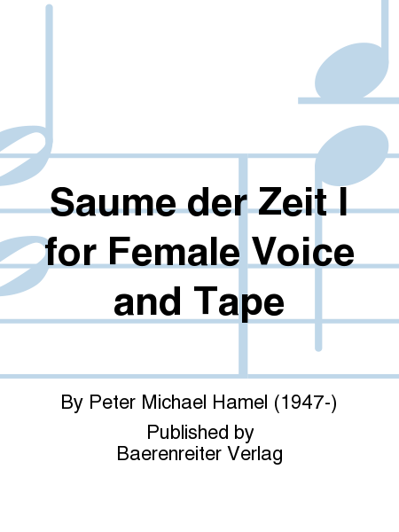 Saume der Zeit I for Female Voice and Tape