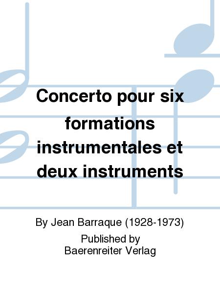 Concerto pour six formations instrumentales et deux instruments