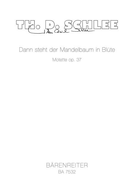 Dann steht der Mandelbaum in Blute, Op. 37