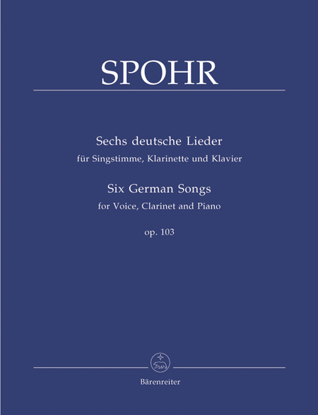 Six German Songs for Voice, Clarinet and Piano op. 103