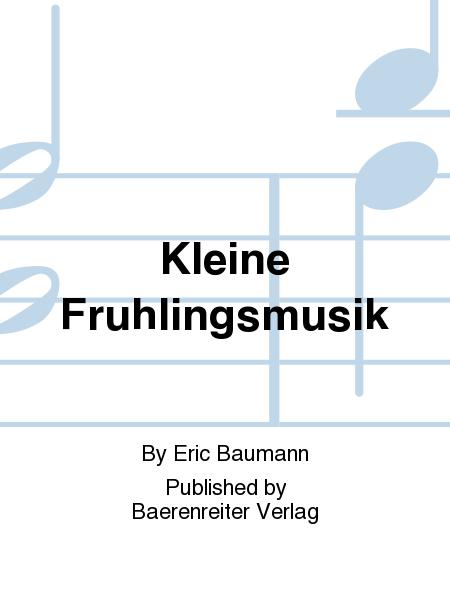 Kleine Fruhlingsmusik