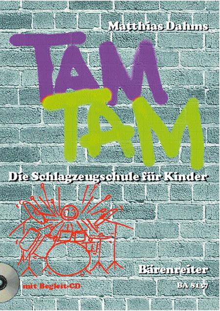 Tam Tam. Die Schlagzeugschule fur Kinder