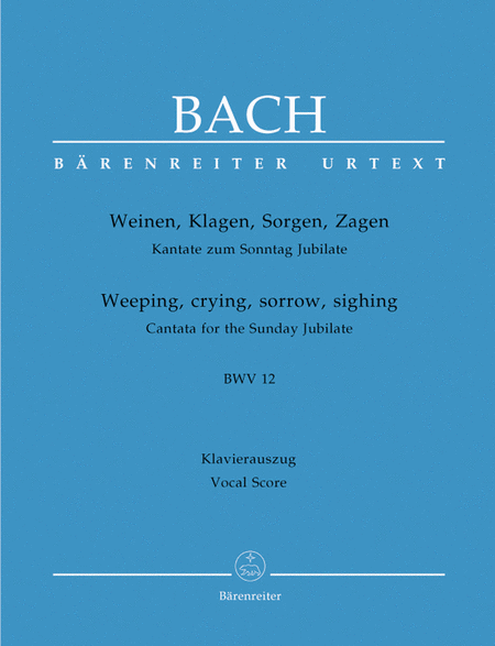 Weeping, crying, sorrow, sighing, BWV 12