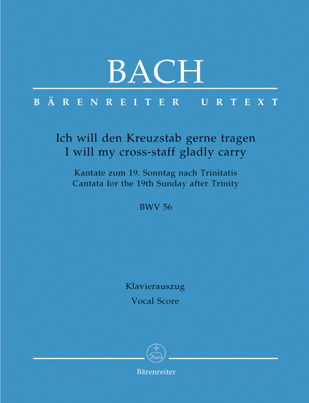 I will my cross-staff gladly carry, BWV 56 'Cross Staff Cantata (Kreuzstabkantate)'