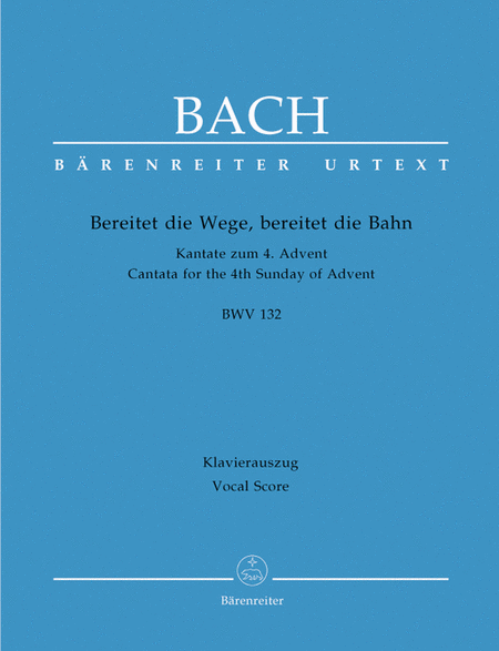 Bereitet die Wege, bereitet die Bahn, BWV 132
