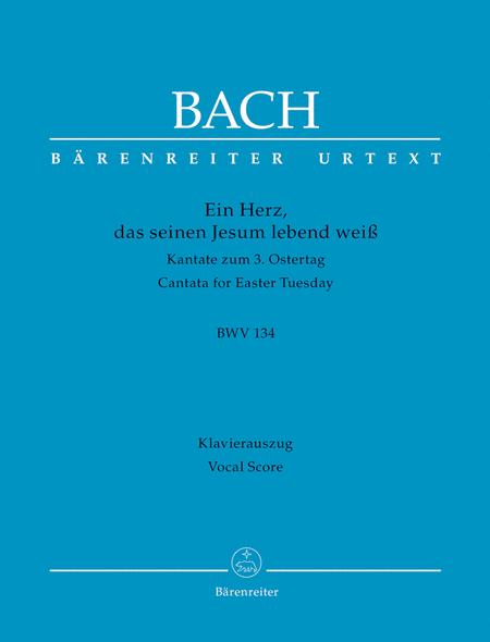 Ein Herz, das seinen Jesum lebend weiss BWV 134