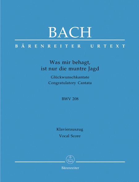 Was mir behagt, ist nur die muntre Jagd, BWV 208