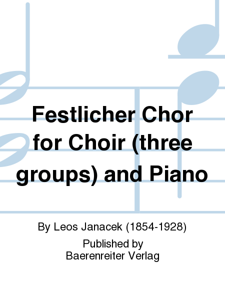 Festlicher Chor for Choir (three groups) and Piano