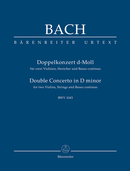 Double Concerto for two Violins, Strings and Basso continuo d minor, BWV 1043
