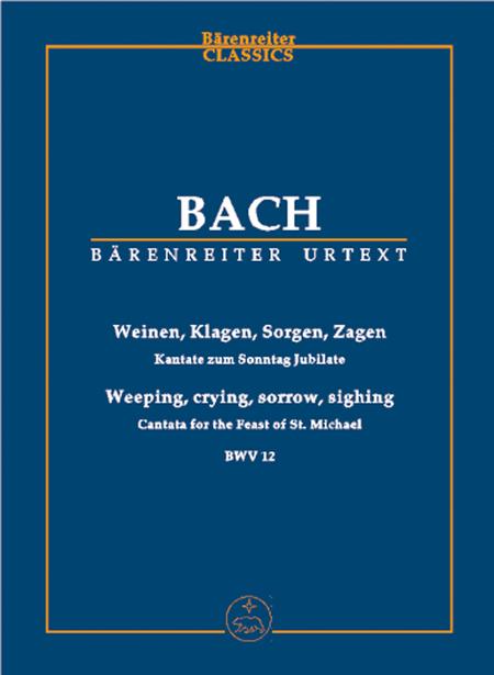 Weeping, crying, sorrow, sighing, BWV 12