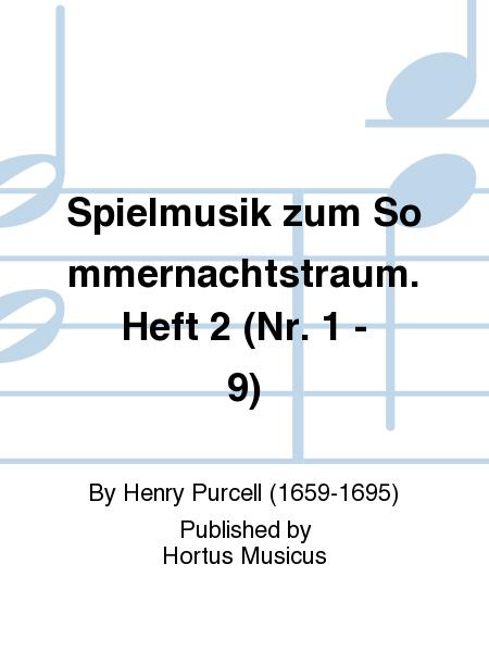 Spielmusik zum Sommernachtstraum. Heft 2 (Nr. 1 - 9)
