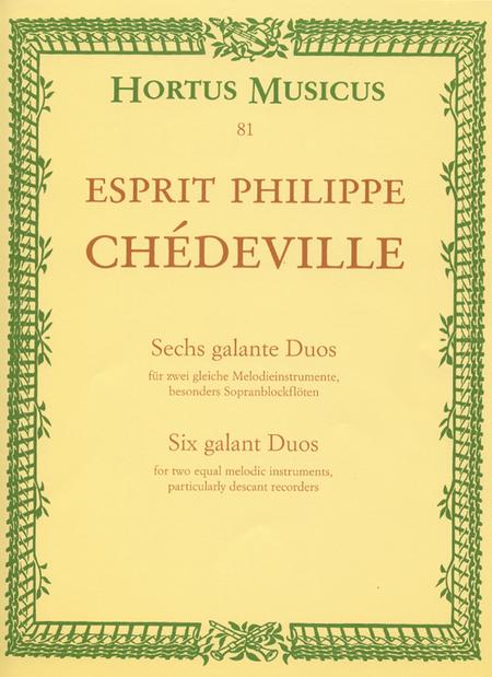 Sechs galante Duos fur zwei gleiche Melodieinstrumente, besonders Sopranblockfloten