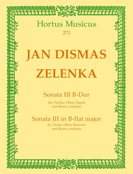 6 Sonaten fur 2 Oboen oder Violine und Oboe, Fagott (Violoncello) und Basso continuo. Heft 3 (Sonate III) B flat major ZWV 181/3