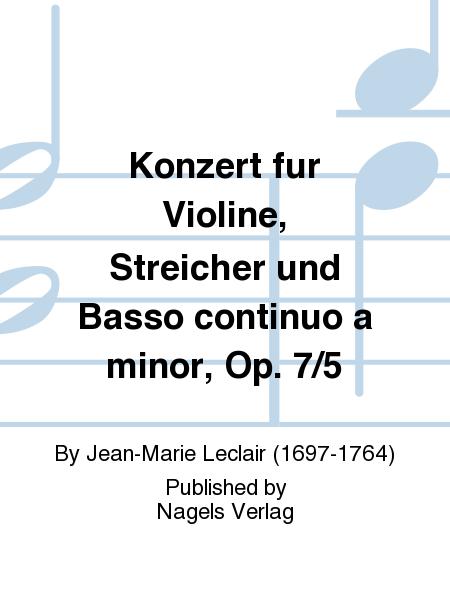 Konzert fur Violine, Streicher und Basso continuo a minor, Op. 7/5