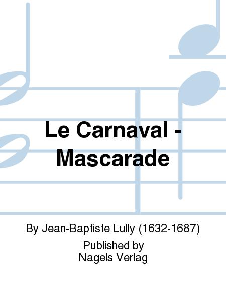 Le Carnaval - Mascarade