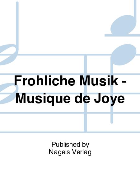 Frohliche Musik - Musique de Joye