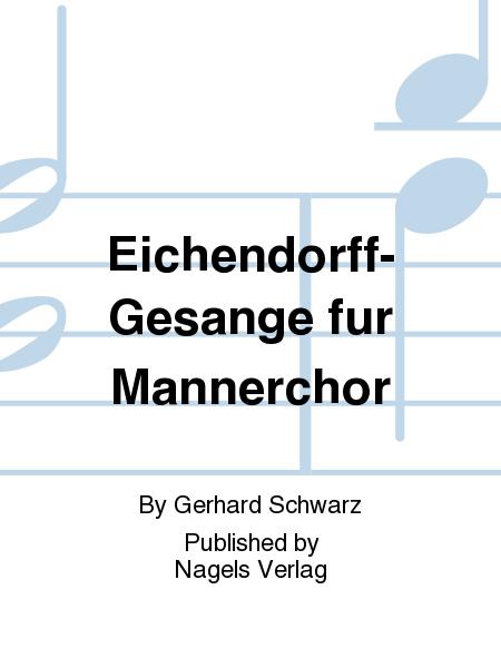 Eichendorff-Gesange fur Mannerchor