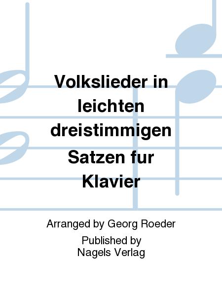 Volkslieder in leichten dreistimmigen Satzen fur Klavier
