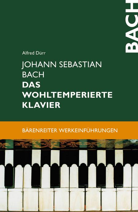 Johann Sebastian Bach - Das Wohltemperierte Klavier