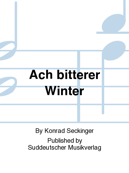 Ach bitterer Winter