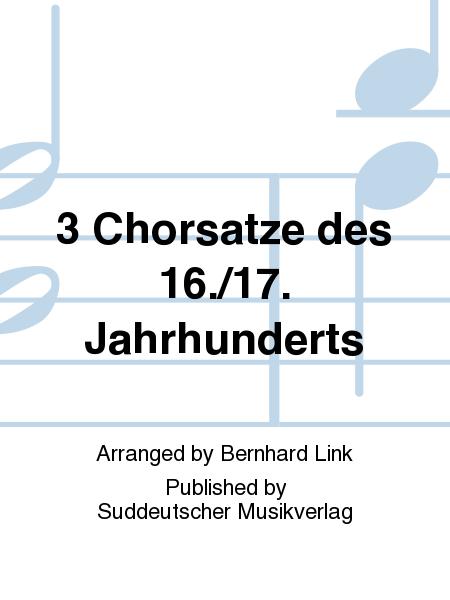 3 Chorsatze des 16./17. Jahrhunderts