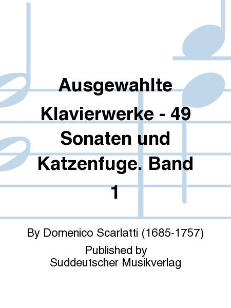 Ausgewahlte Klavierwerke - 49 Sonaten und Katzenfuge. Band 1