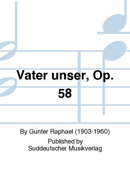 Vater unser, Op. 58