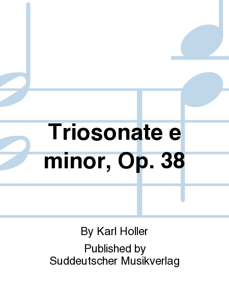 Triosonate e minor, Op. 38