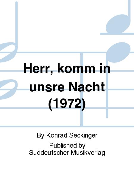 Herr, komm in unsre Nacht (1972)