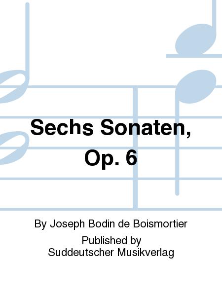 Sechs Sonaten, Op. 6