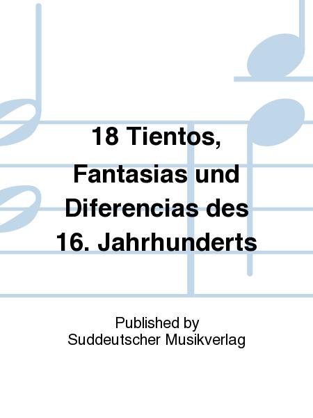 18 Tientos, Fantasias und Diferencias des 16. Jahrhunderts