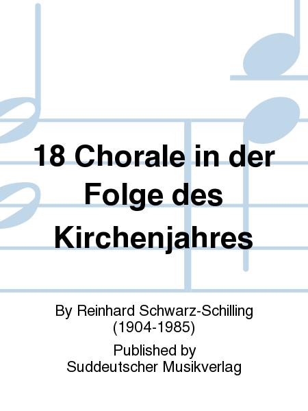 18 Chorale in der Folge des Kirchenjahres
