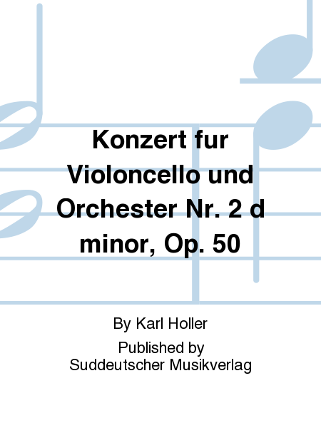 Konzert fur Violoncello und Orchester Nr. 2 d minor, Op. 50