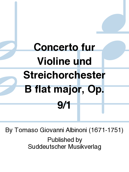 Concerto fur Violine und Streichorchester B flat major, Op. 9/1