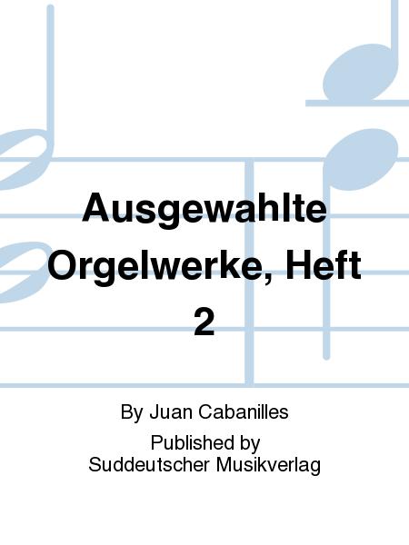 Ausgewahlte Orgelwerke, Heft 2