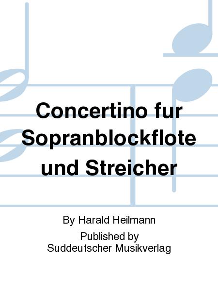 Concertino fur Sopranblockflote und Streicher