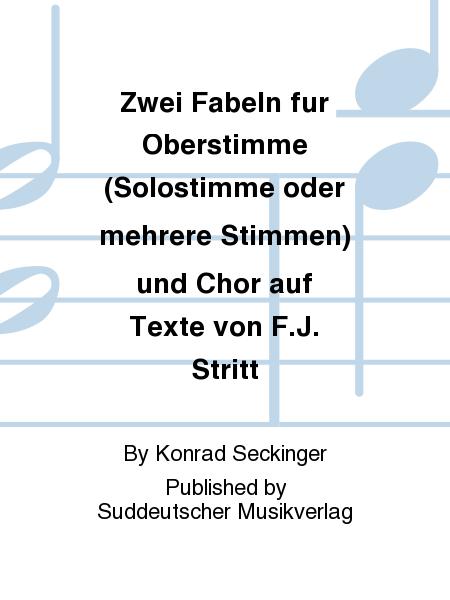 Zwei Fabeln fur Oberstimme (Solostimme oder mehrere Stimmen) und Chor auf Texte von F.J. Stritt