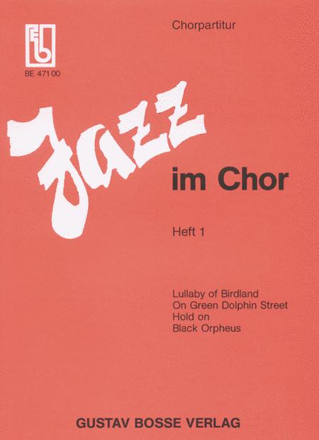 Jazz im Chor. Arrangements aus dem Jazz- und Rockbereich fur Laien- und Schulchore. Heft 1